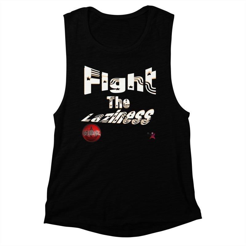 Fight The Laziness - FireHawk Fitness Women's Muscle Tank by 8010az's Shop