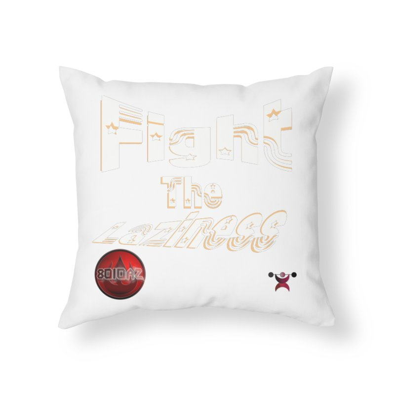 Fight The Laziness - FireHawk Fitness Home Throw Pillow by 8010az's Shop