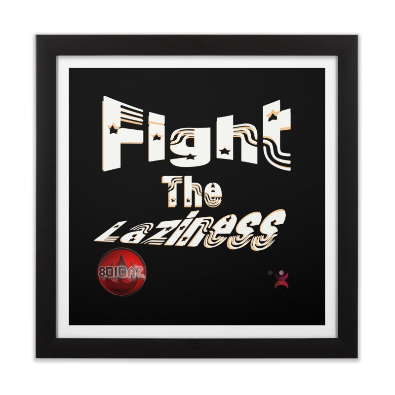 Fight The Laziness - FireHawk Fitness Home Framed Fine Art Print by 8010az's Shop