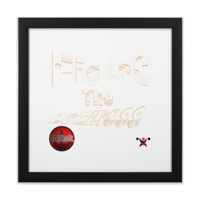 Fight The Laziness - FireHawk Fitness Home Framed Fine Art Print by 8010az's Shop