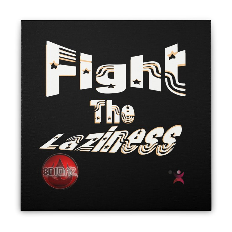 Fight The Laziness - FireHawk Fitness Home Stretched Canvas by 8010az's Shop