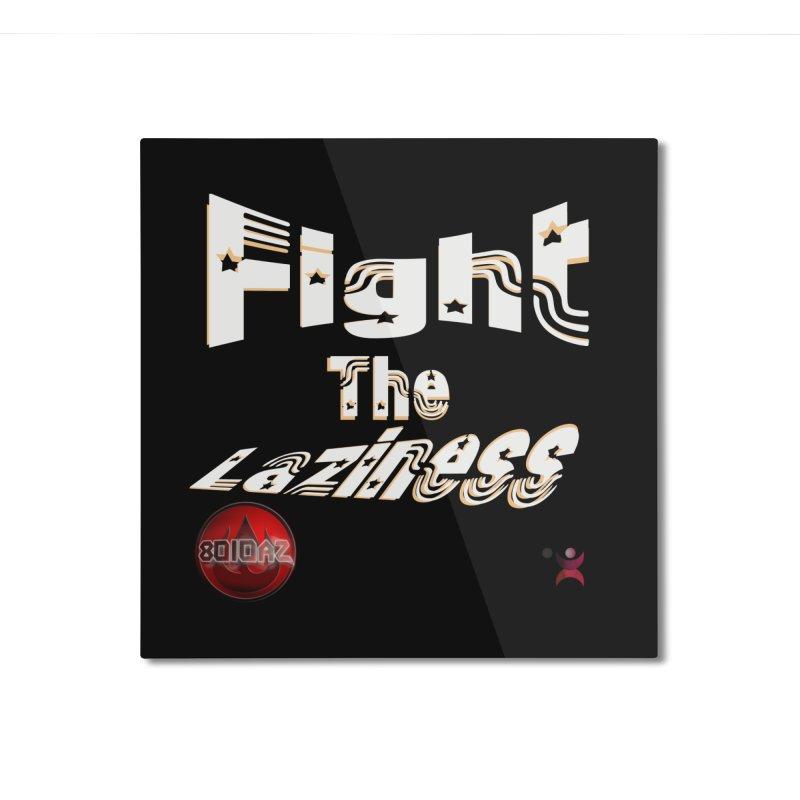 Fight The Laziness - FireHawk Fitness Home Mounted Aluminum Print by 8010az's Shop