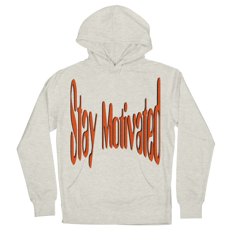 Stay Motivated Women's French Terry Pullover Hoody by 8010az's Shop