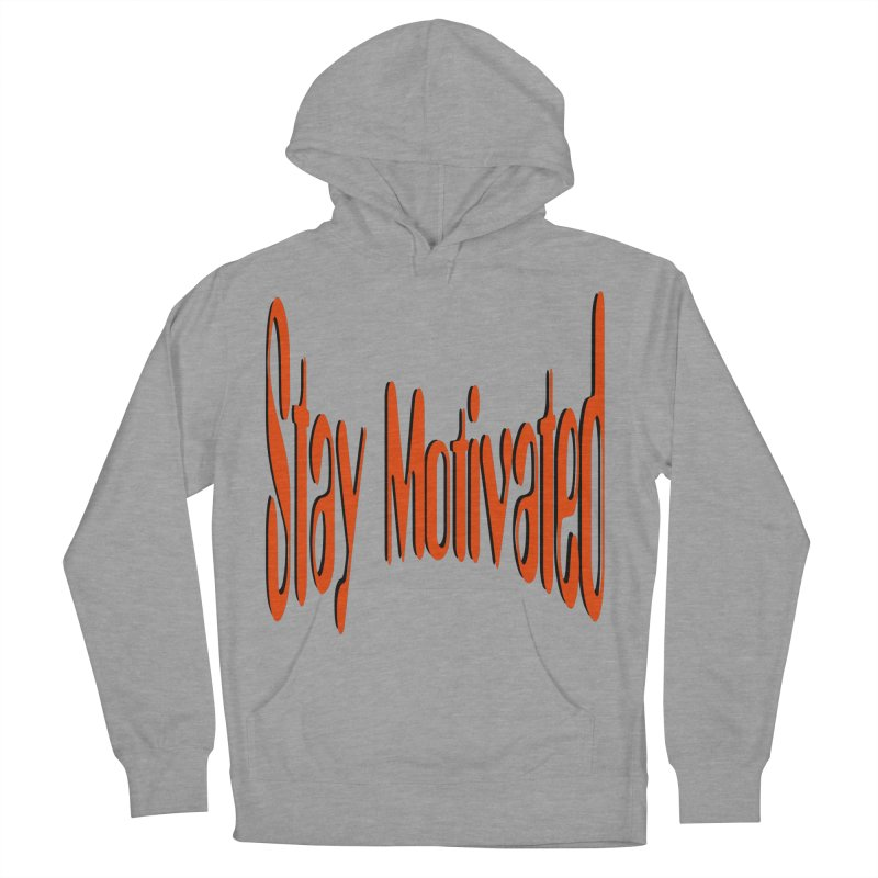 Stay Motivated Men's French Terry Pullover Hoody by 8010az's Shop