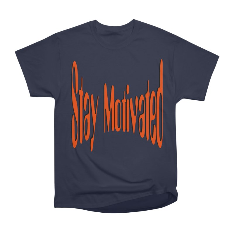 Stay Motivated Men's Heavyweight T-Shirt by 8010az's Shop