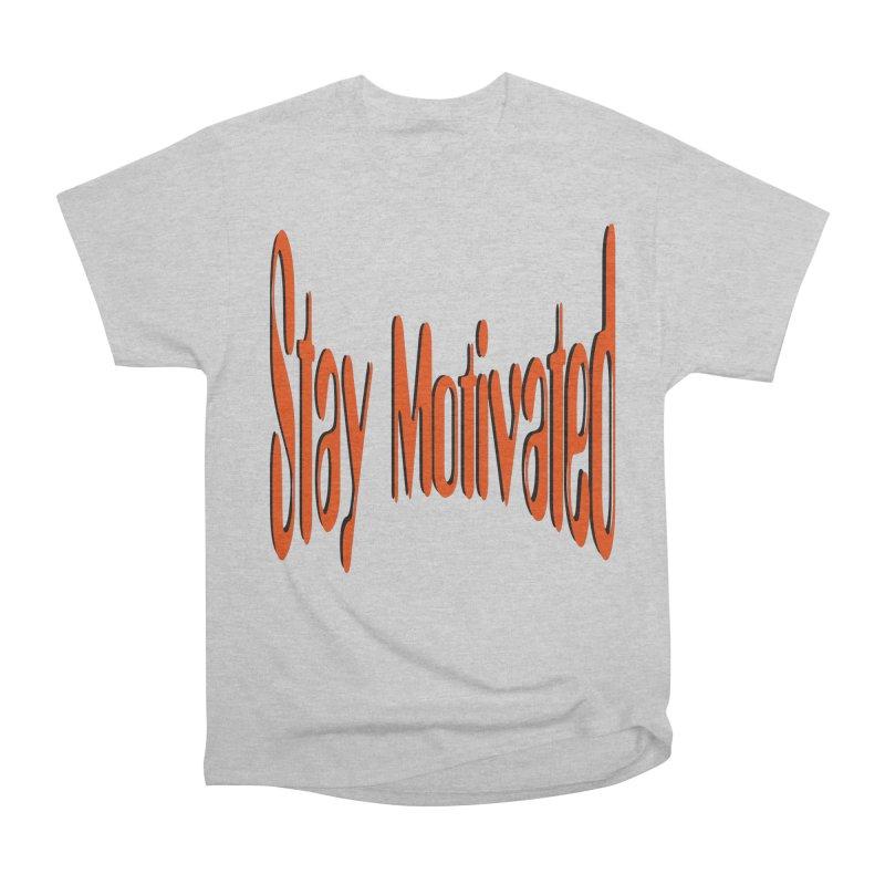 Stay Motivated Women's Heavyweight Unisex T-Shirt by 8010az's Shop