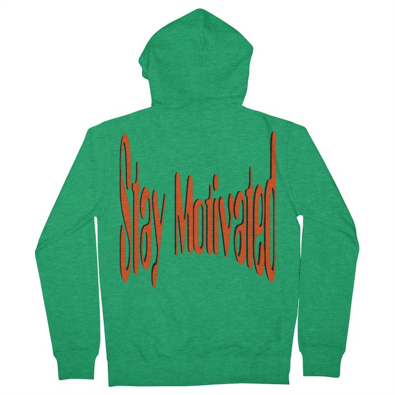 Stay Motivated Women's Zip-Up Hoody by 8010az's Shop