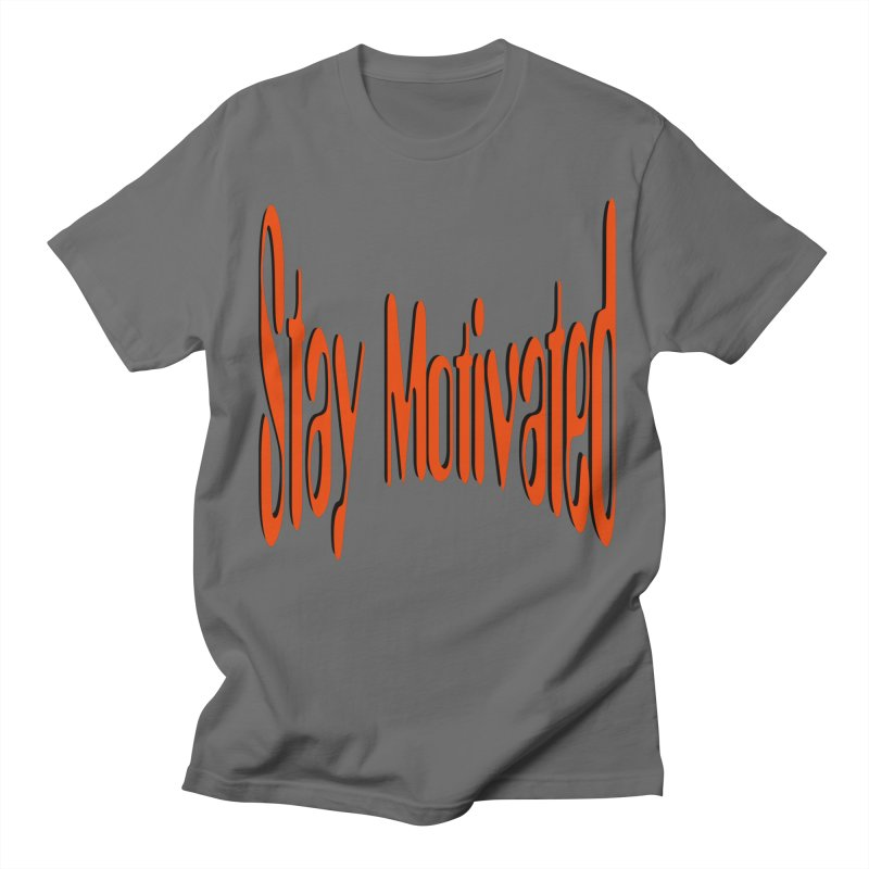Stay Motivated Men's T-Shirt by 8010az's Shop