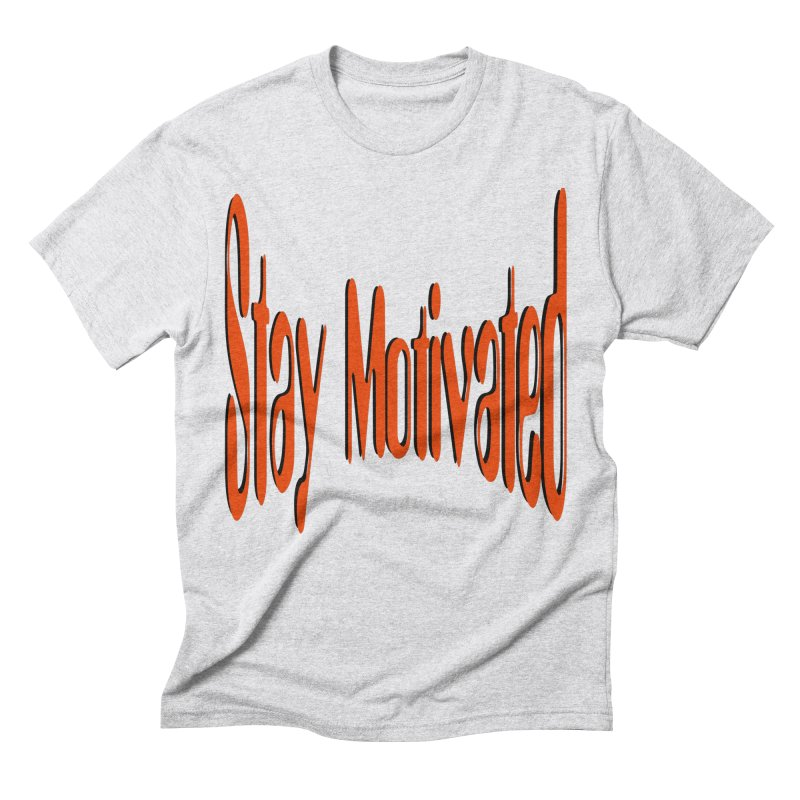 Stay Motivated Men's Triblend T-Shirt by 8010az's Shop