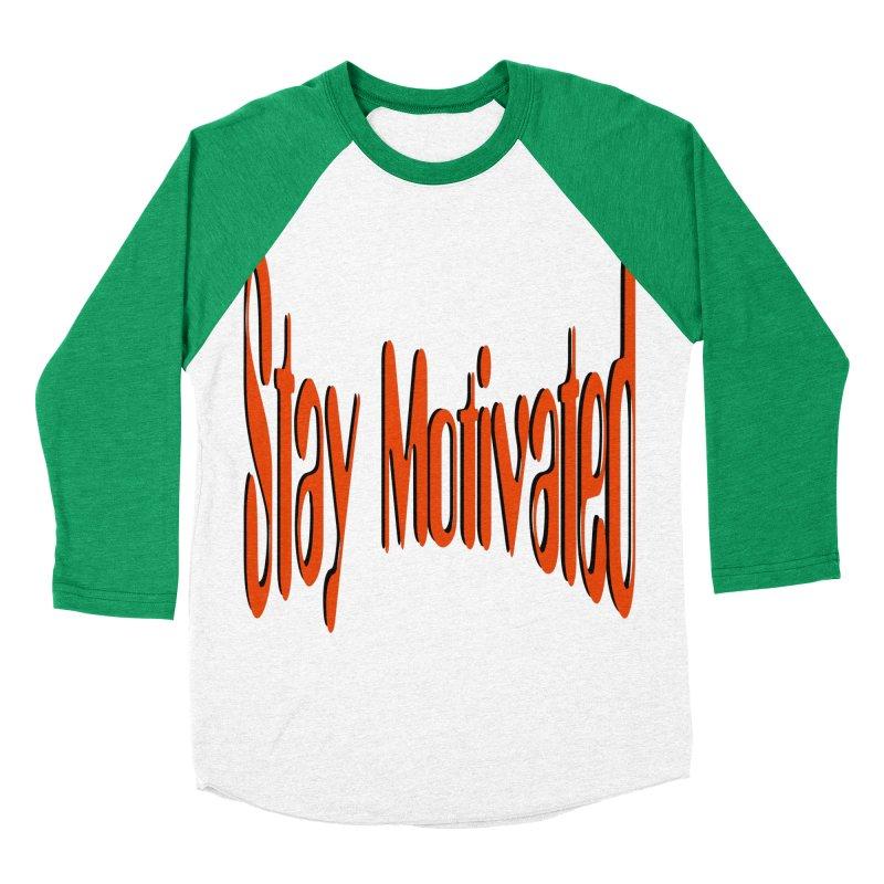 Stay Motivated Men's Baseball Triblend Longsleeve T-Shirt by 8010az's Shop