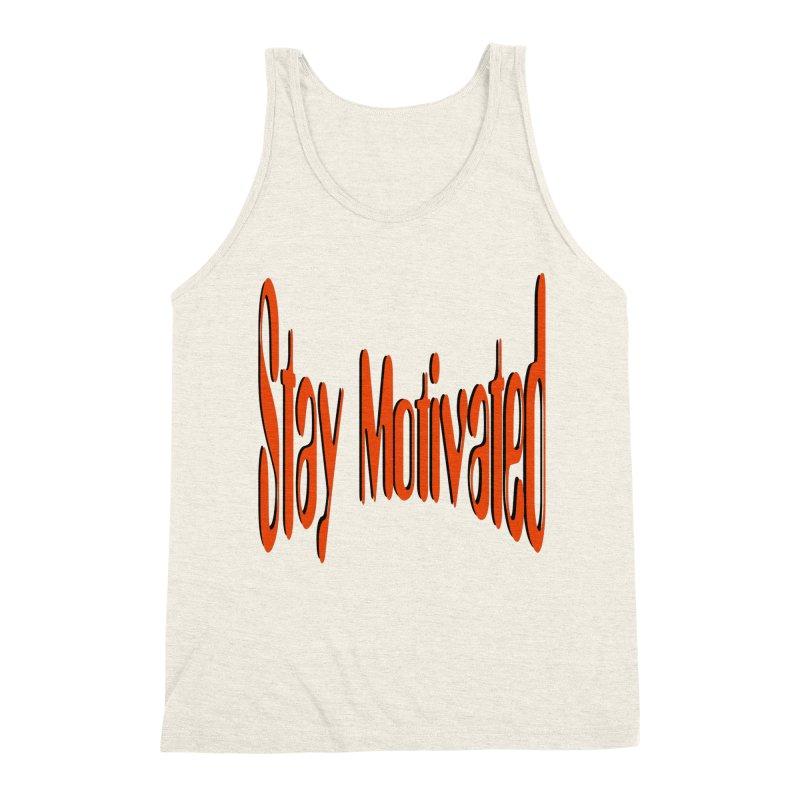 Stay Motivated Men's Triblend Tank by 8010az's Shop