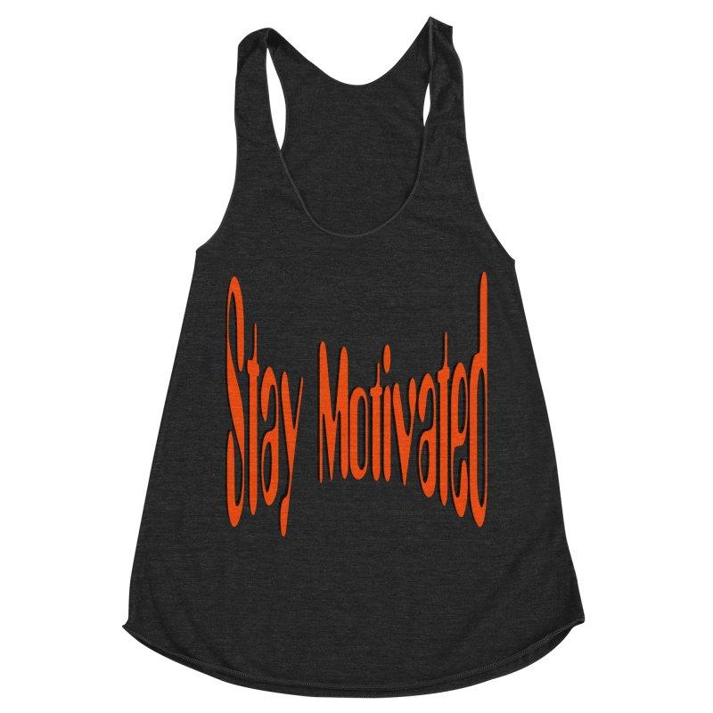 Stay Motivated Women's Racerback Triblend Tank by 8010az's Shop