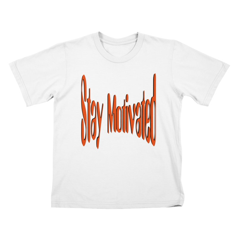 Stay Motivated Kids T-Shirt by 8010az's Shop