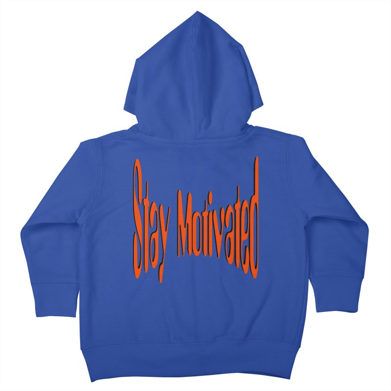 Stay Motivated Kids Toddler Zip-Up Hoody by 8010az's Shop