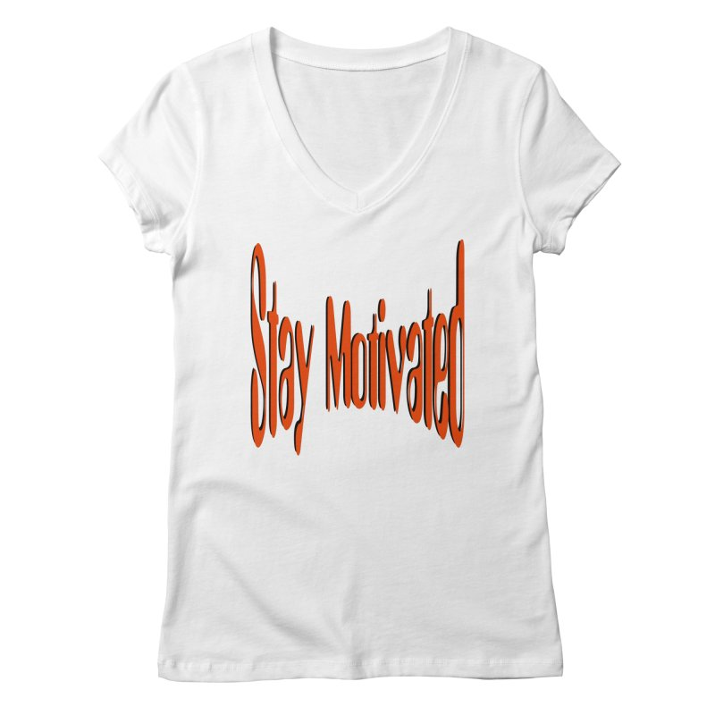 Stay Motivated Women's Regular V-Neck by 8010az's Shop
