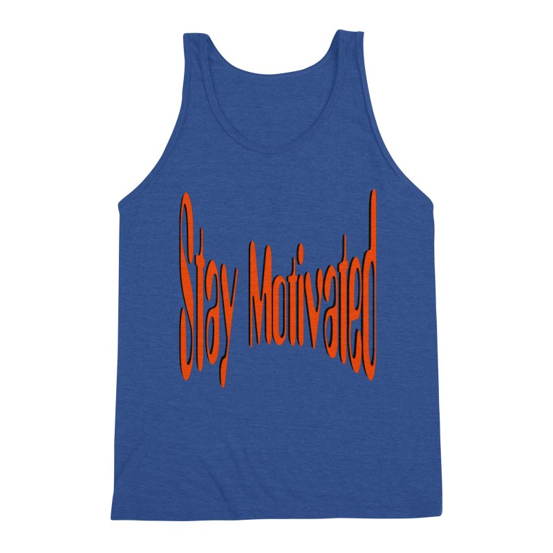 Stay Motivated Men's Triblend Tank by 8010az's Shop