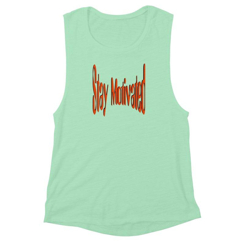 Stay Motivated Women's Muscle Tank by 8010az's Shop