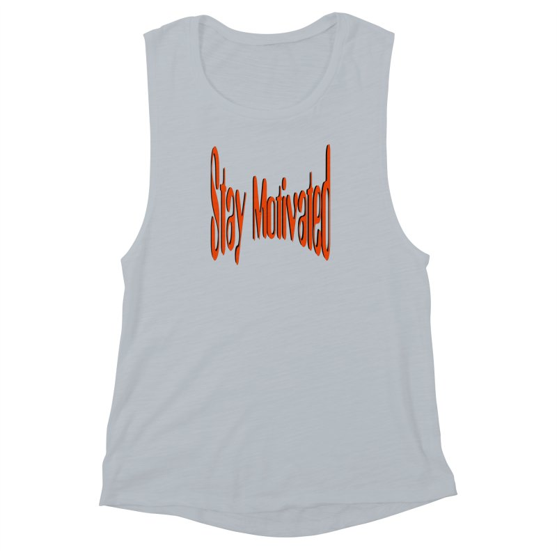 Stay Motivated Women's Muscle Tank by 8010az's Shop