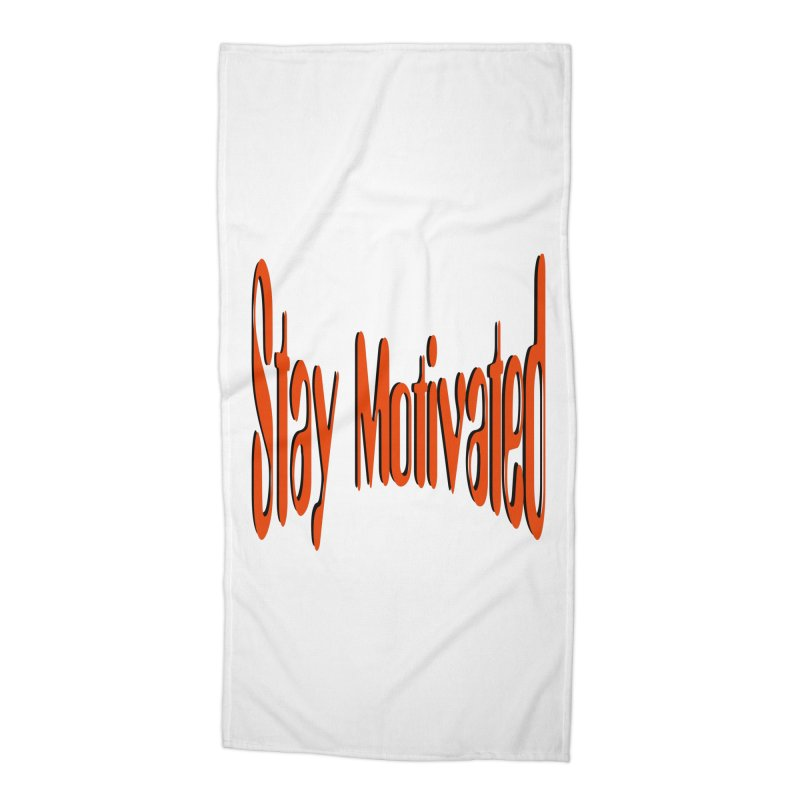 Stay Motivated Accessories Beach Towel by 8010az's Shop