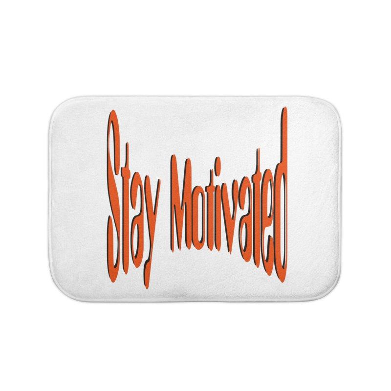 Stay Motivated Home Bath Mat by 8010az's Shop