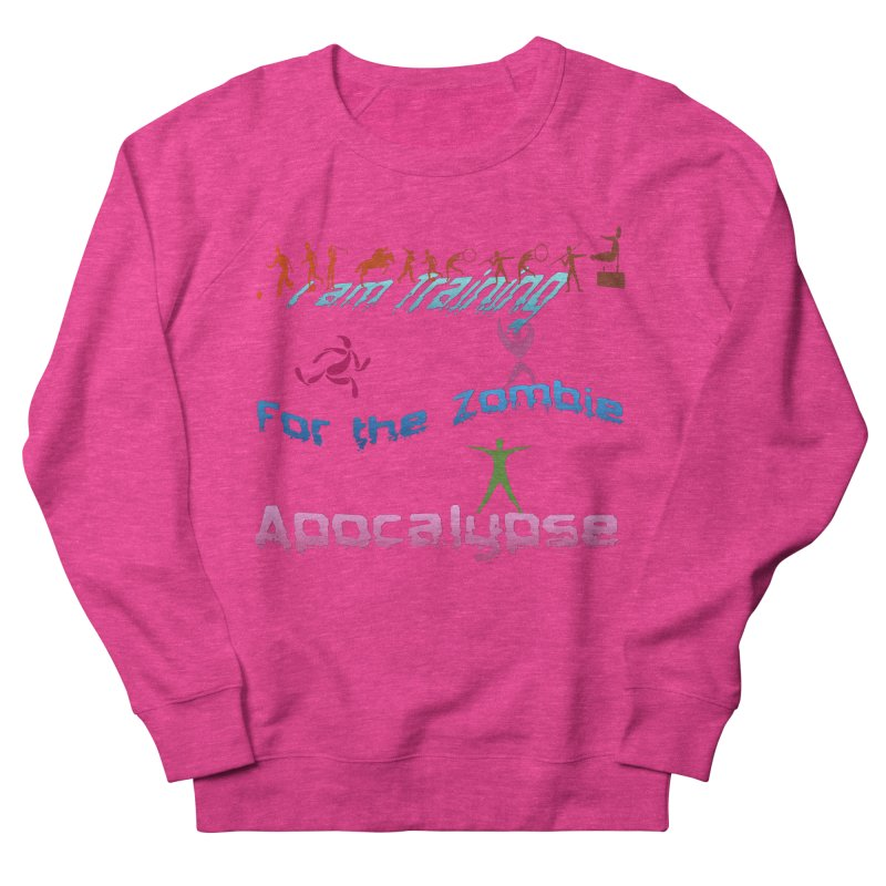 Fitness For The Zombie Apocalypse Women's French Terry Sweatshirt by 8010az's Shop