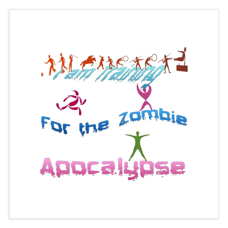 Fitness For The Zombie Apocalypse Home Fine Art Print by 8010az's Shop