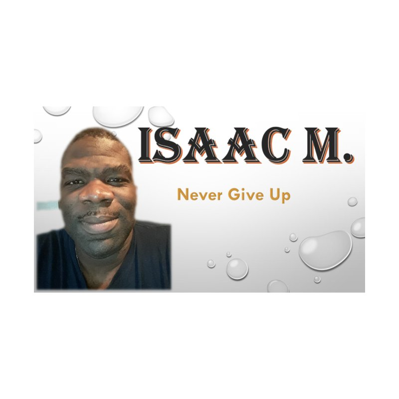 Isaac M - T-shirt - Never give up by 8010az's Shop