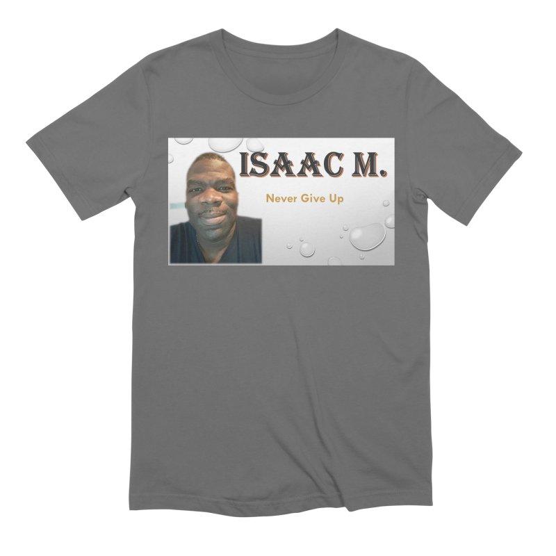 Isaac M - T-shirt - Never give up Men's T-Shirt by 8010az's Shop