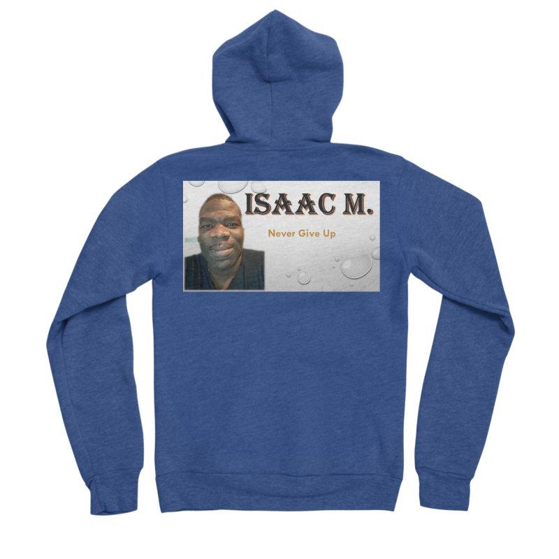 Isaac M - T-shirt - Never give up Women's Sponge Fleece Zip-Up Hoody by 8010az's Shop