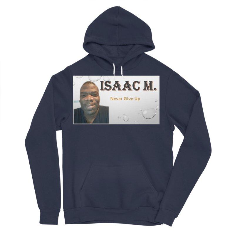 Isaac M - T-shirt - Never give up Women's Sponge Fleece Pullover Hoody by 8010az's Shop