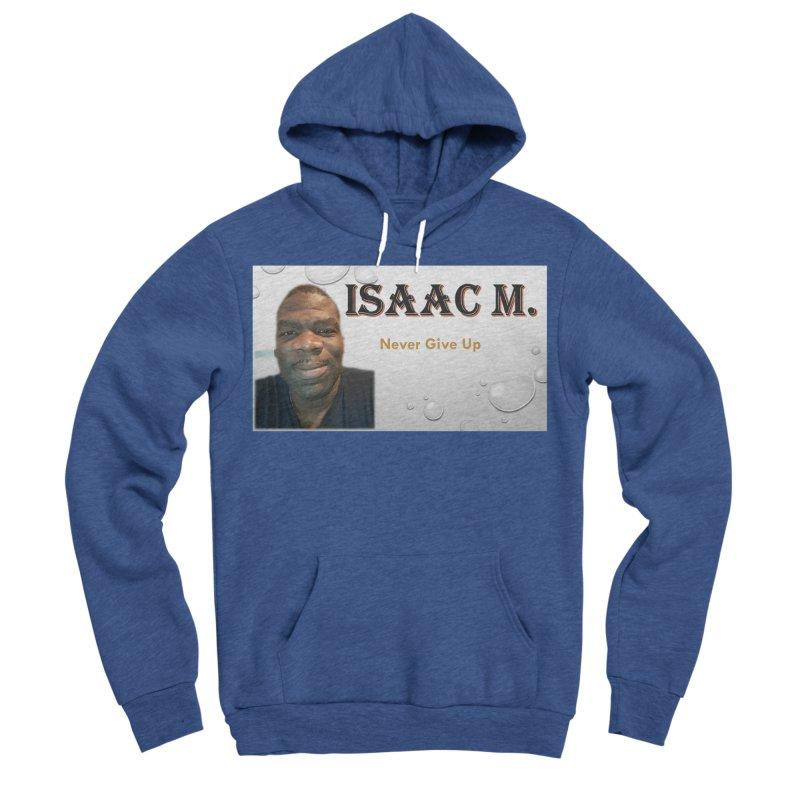 Isaac M - T-shirt - Never give up Men's Sponge Fleece Pullover Hoody by 8010az's Shop