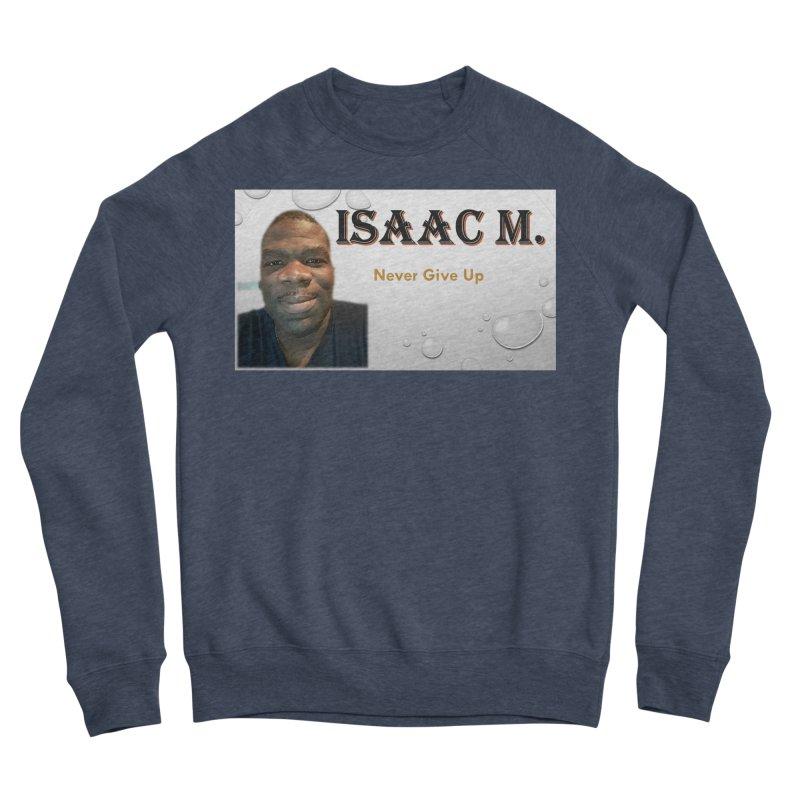 Isaac M - T-shirt - Never give up Men's Sponge Fleece Sweatshirt by 8010az's Shop