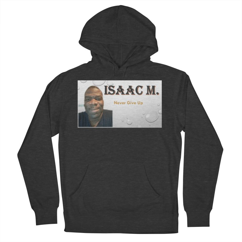 Isaac M - T-shirt - Never give up Men's French Terry Pullover Hoody by 8010az's Shop