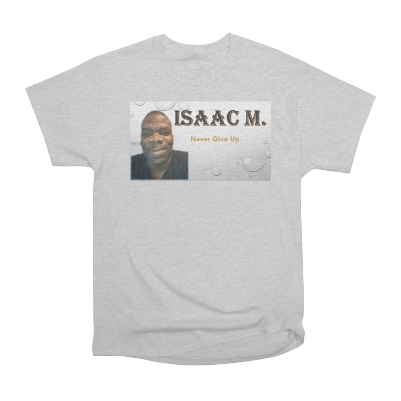 Isaac M - T-shirt - Never give up Men's T-Shirt by 8010az's Shop