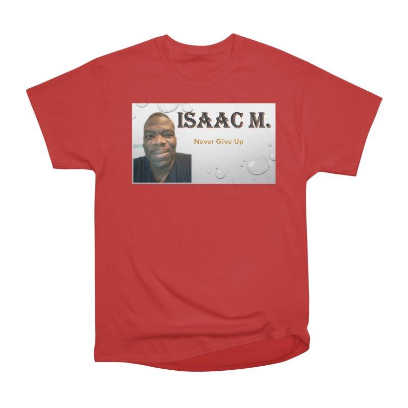 Isaac M - T-shirt - Never give up Women's Heavyweight Unisex T-Shirt by 8010az's Shop