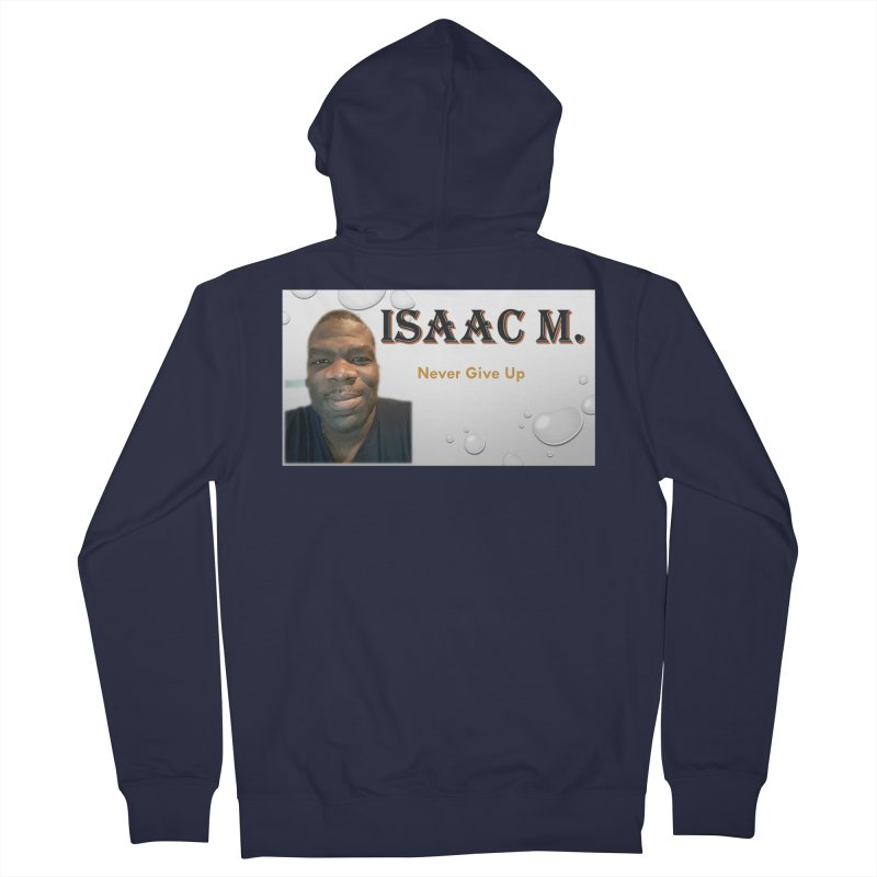 Isaac M - T-shirt - Never give up Women's French Terry Zip-Up Hoody by 8010az's Shop