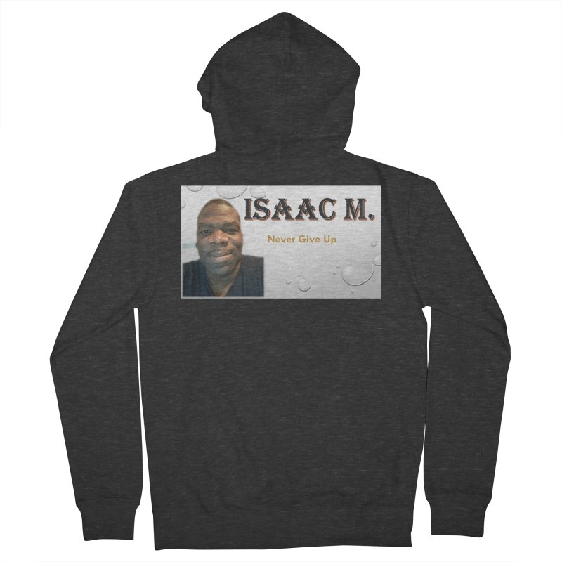 Isaac M - T-shirt - Never give up Men's French Terry Zip-Up Hoody by 8010az's Shop