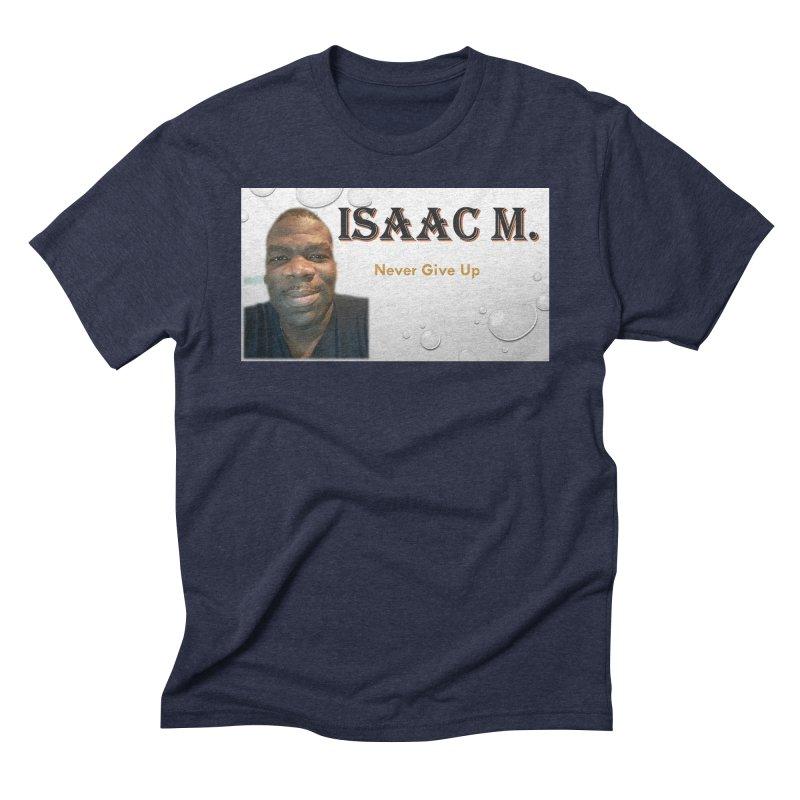 Isaac M - T-shirt - Never give up Men's Triblend T-Shirt by 8010az's Shop
