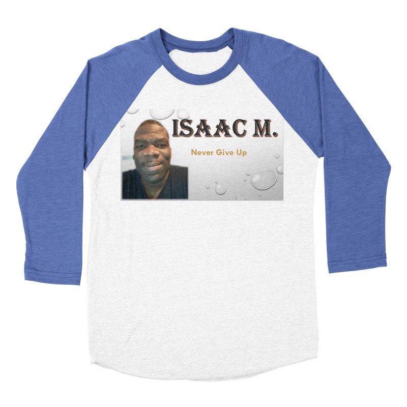 Isaac M - T-shirt - Never give up Women's Baseball Triblend Longsleeve T-Shirt by 8010az's Shop