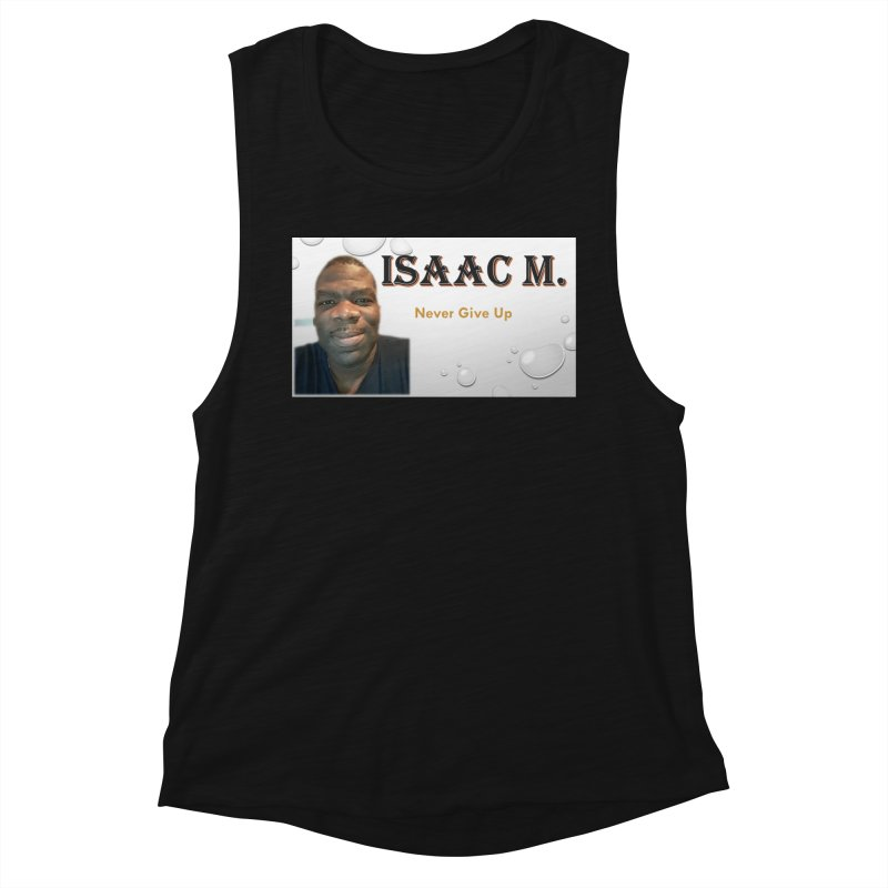 Isaac M - T-shirt - Never give up Women's Muscle Tank by 8010az's Shop