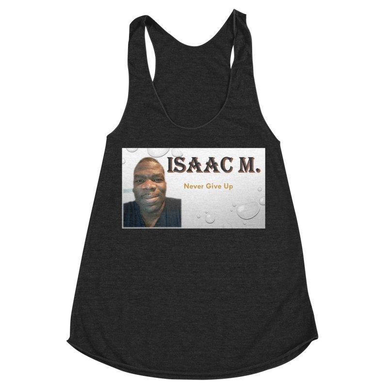 Isaac M - T-shirt - Never give up Women's Racerback Triblend Tank by 8010az's Shop