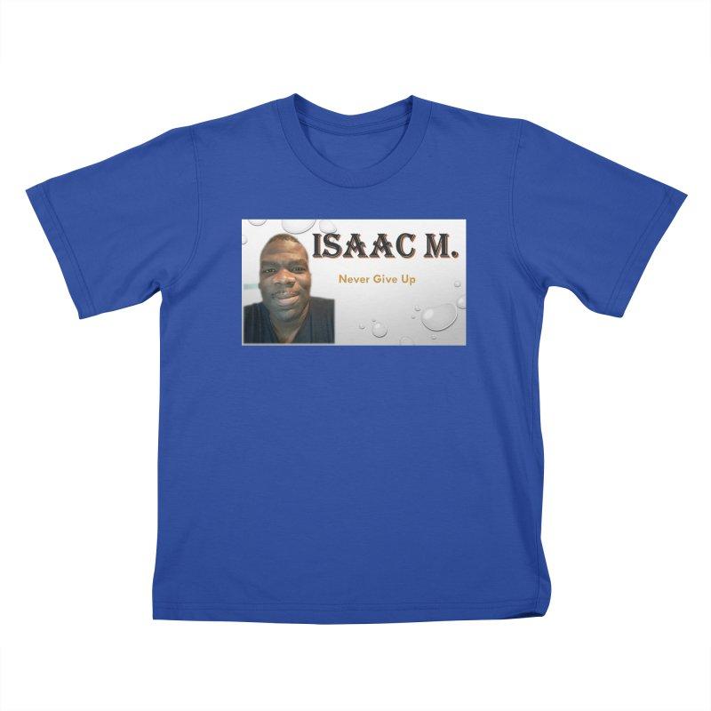 Isaac M - T-shirt - Never give up Kids T-Shirt by 8010az's Shop