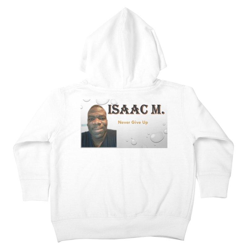 Isaac M - T-shirt - Never give up Kids Toddler Zip-Up Hoody by 8010az's Shop