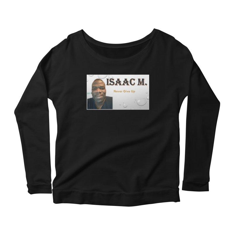 Isaac M - T-shirt - Never give up Women's Scoop Neck Longsleeve T-Shirt by 8010az's Shop