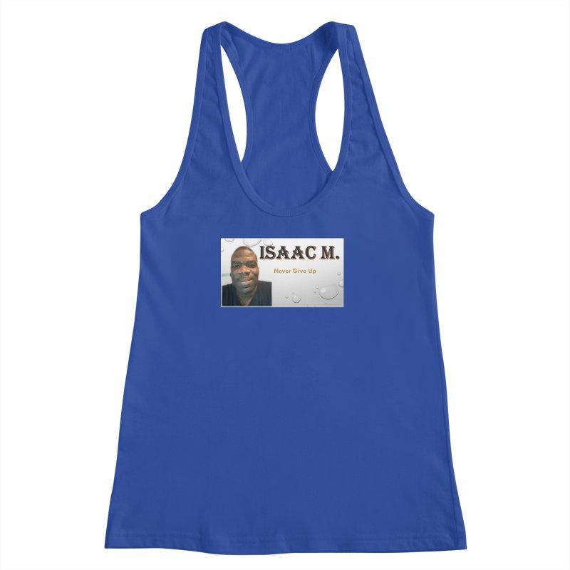 Isaac M - T-shirt - Never give up Women's Racerback Tank by 8010az's Shop