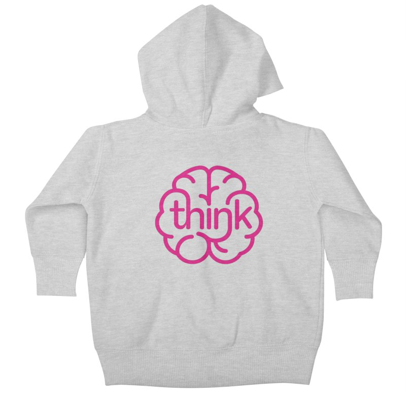 think Kids Baby Zip-Up Hoody by 804jason's Artist Shop