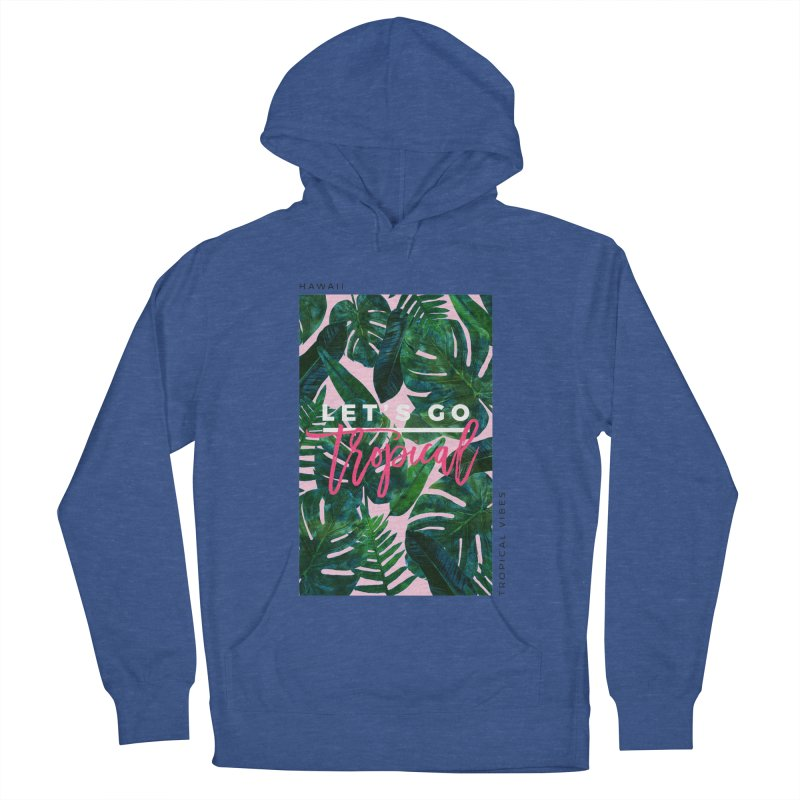 Let's Go Tropical Women's French Terry Pullover Hoody by 83oranges