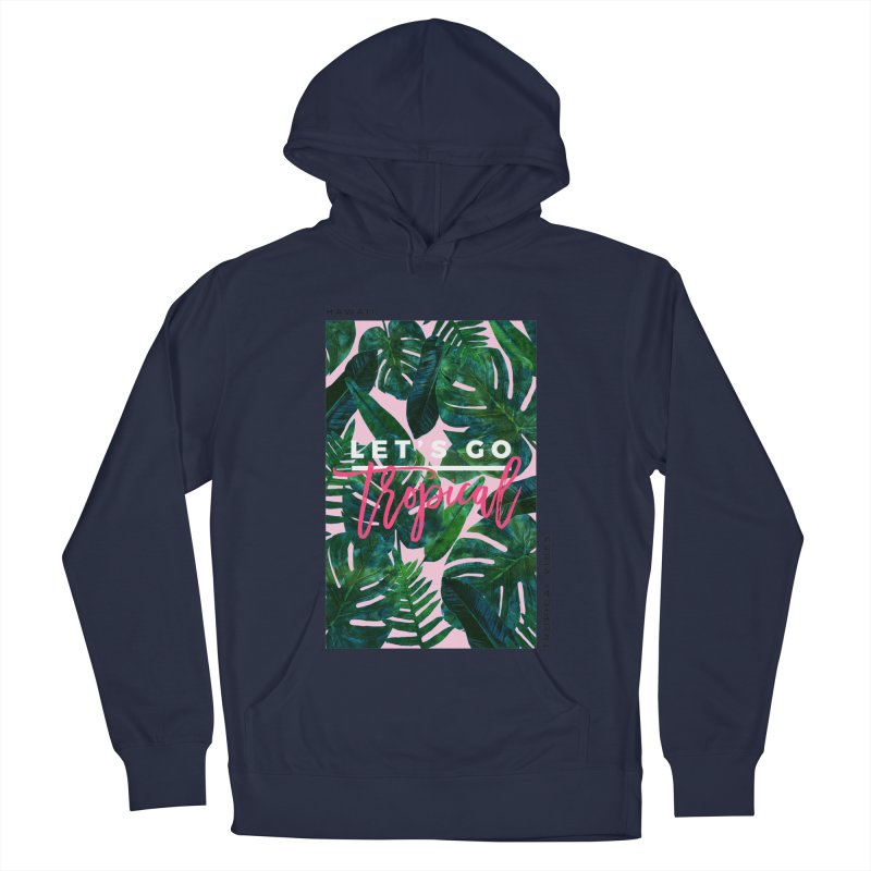 Let's Go Tropical Women's Pullover Hoody by 83oranges