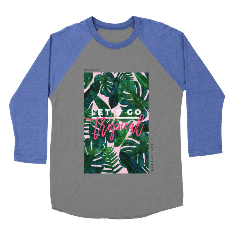 Let's Go Tropical Women's Baseball Triblend T-Shirt by 83oranges