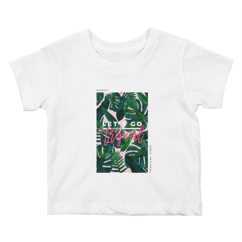 Let's Go Tropical Kids Baby T-Shirt by 83oranges